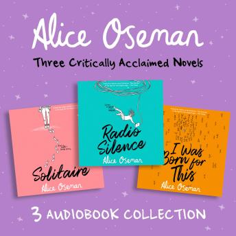 Alice Oseman Audio Collection: Solitaire, Radio Silence, I Was Born for This
