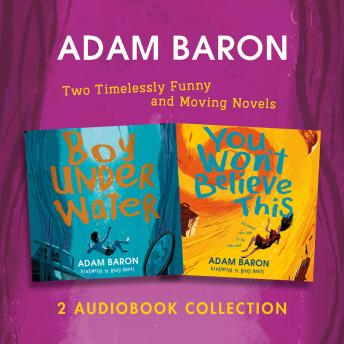 Adam Baron Audio Collection: Boy Underwater, You Won't Believe This