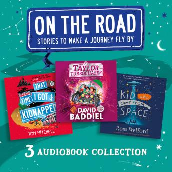 On the Road: Stories to Make a Journey Fly By: That Time I Got Kidnapped, The Taylor Turbochaser, Th