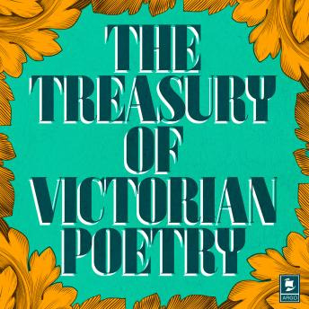 The Treasury of Victorian Poetry