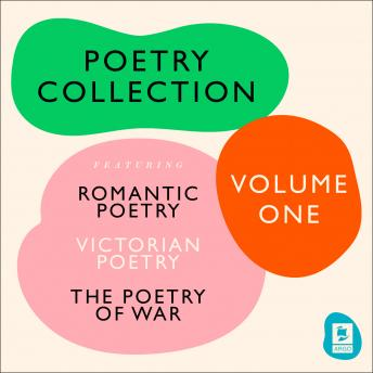 The Ultimate Poetry Collection: Poetry of War, Romantic Poetry, Victorian Poetry