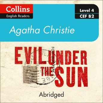 Evil under the sun: Level 4 – upper- intermediate (B2), Agatha Christie