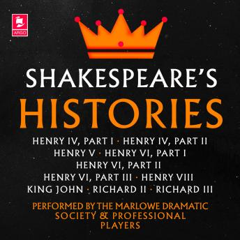 Shakespeare: The Histories: Henry IV Part I, Henry IV Part II, Henry V, Henry VI Part I, Henry VI Pa