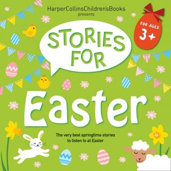 Stories for Easter: The very best springtime stories to listen to at Easter