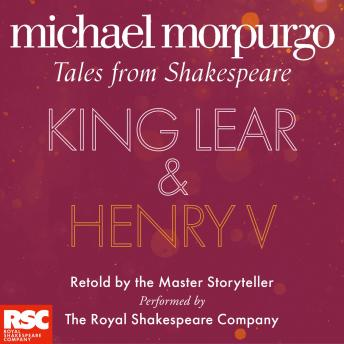 King Lear and Henry V
