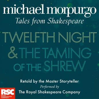 Twelfth Night and Taming of the Shrew