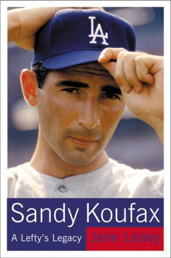 Download Sandy Koufax by Jane Leavy