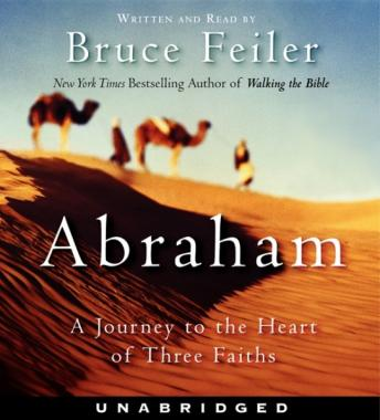Download Abraham: A Journey to the Heart of Three Faiths by Bruce Feiler