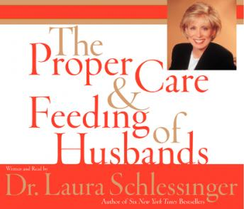 Download Proper Care and Feeding of Husbands by Dr. Laura Schlessinger