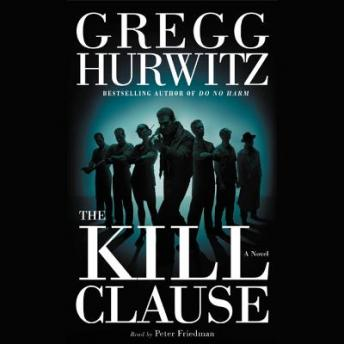 Kill Clause: A Novel, Gregg Hurwitz