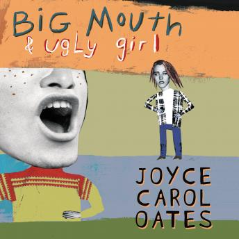 Big Mouth & Ugly Girl, Joyce Carol Oates