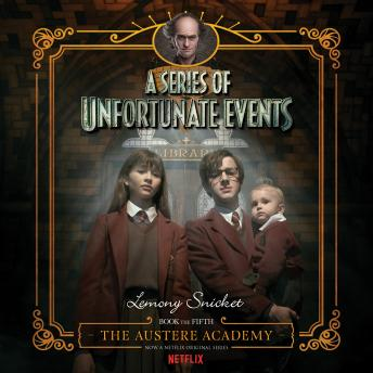 The Series of Unfortunate Events #5: The Austere Academy