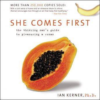 She Comes First: The Grammer of Oral Sex, Ian Kerner