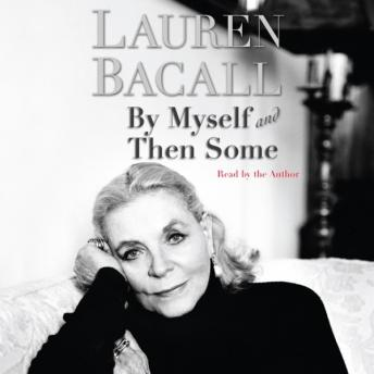 By Myself and Then Some, Lauren Bacall