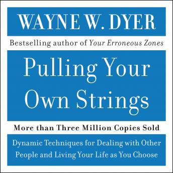 Pulling Your Own Strings, Dr. Wayne Dyer