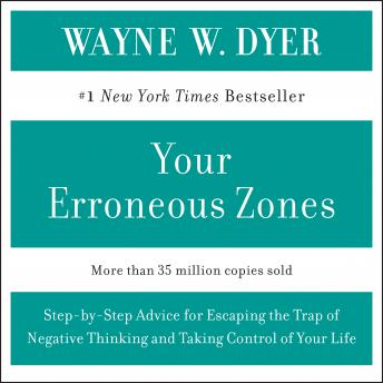 Your Erroneous Zones, Audio book by Wayne W. Dyer