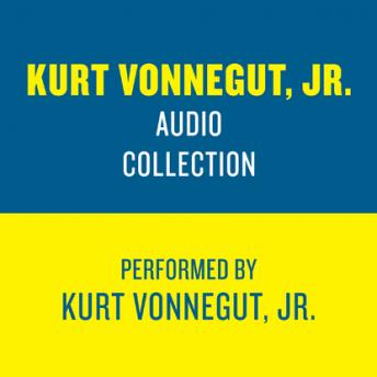 Kurt Vonnegut Jr. Audio Collection, Jr. Kurt Vonnegut