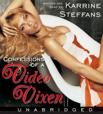 Confessions of a Video Vixen: Wild Times, Rampant 'Roids, Smash Hits,, Karen Hunter, Karrine Steffans