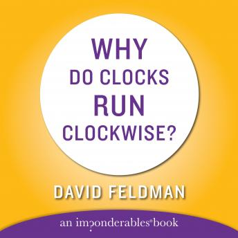 Download Why Do Clocks Run Clockwise by David Feldman