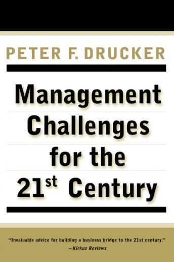 Management Challenges For The 21St Century, Peter F. Drucker