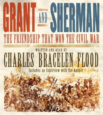 Grant and Sherman: The Friendship That Won the Civil War, Charles Bracelen Flood
