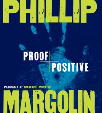 Proof Positive, Phillip Margolin