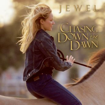 Chasing Down the Dawn, Jewel