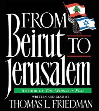 From Beirut to Jerusalem, Thomas L. Friedman