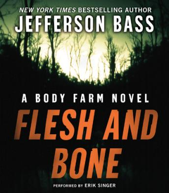 Flesh and Bone: A Body Farm Novel, Jefferson Bass