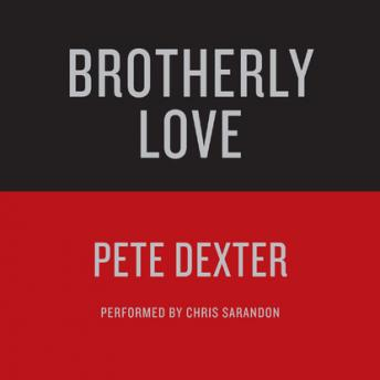 Brotherly Love, Pete Dexter