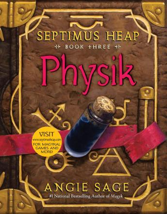 Septimus Heap, Book Three: Physik