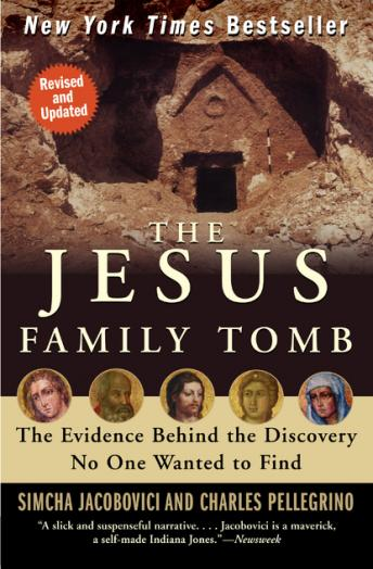 Jesus Family Tomb: The Discovery, the Investigation, and th, Charles Pellegrino, Simcha Jacobovici