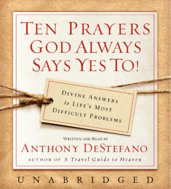 Ten Prayers God Always Says Yes To UNA, Anthony DeStefano