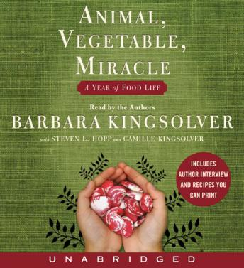 Animal, Vegetable, Miracle: A Year of Food Life, Barbara Kingsolver