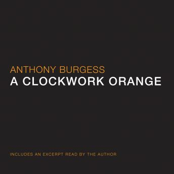 Clockwork Orange, Anthony Burgess