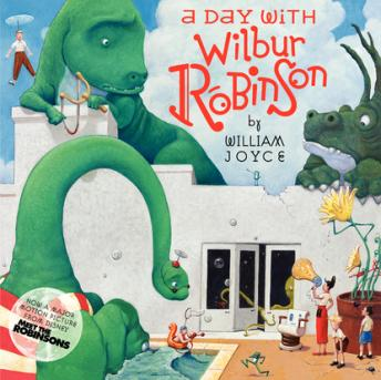 Day With Wilbur Robinson, William Joyce