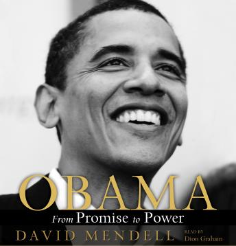 Obama: From Promise to Power, David Mendell