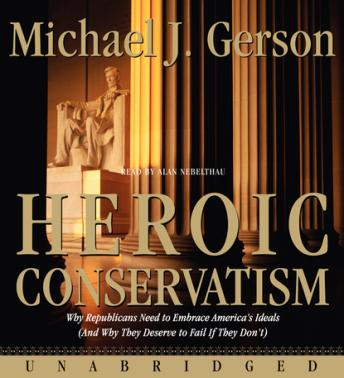 Heroic Conservatism, Michael J. Gerson