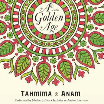 Golden Age: A Novel, Tahmima Anam
