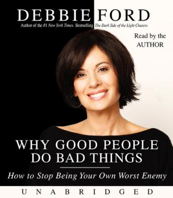 Why Good People Do Bad Things, Debbie Ford