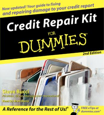 Credit Repair Kit for Dummies, Steve Bucci
