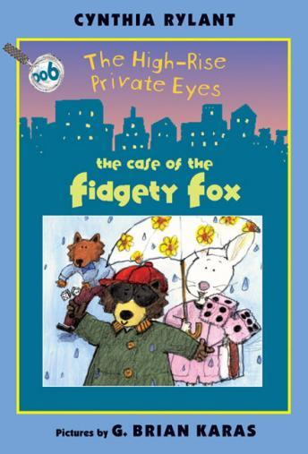 High-Rise Private Eyes #6: The Case of the Fidgety Fox, Cynthia Rylant