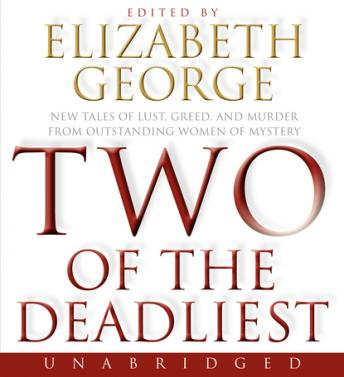 Two of the Deadliest, Elizabeth George