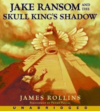 Jake Ransom and the Skull King's Shadow, James Rollins