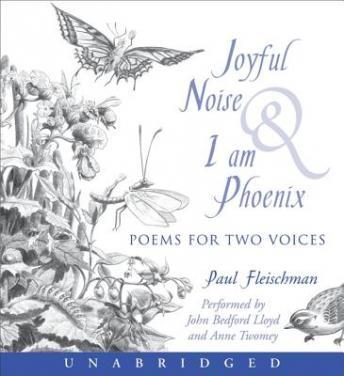 Joyful Noise and I Am Phoenix, Paul Fleischman