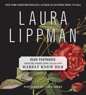 Dear Penthouse Forum (A First Draft), Laura Lippman