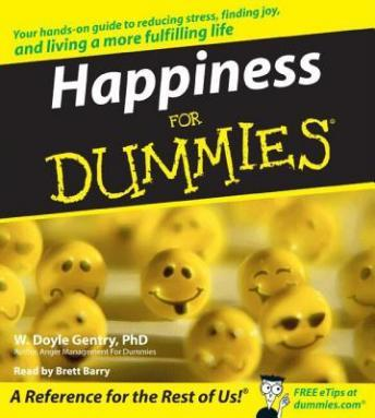 Happiness for Dummies, W. Doyle Gentry