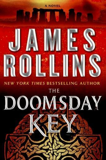 Doomsday Key: A Sigma Force Novel, James Rollins