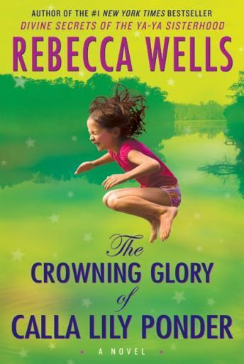 Download Crowning Glory of Calla Lily Ponder by Rebecca Wells