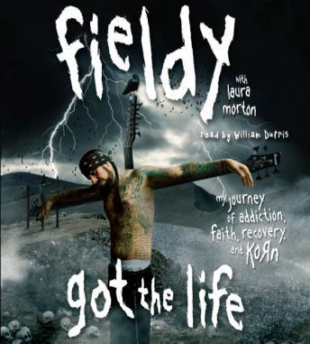 Got The Life: My Journey of Addiction, Faith, Recovery, and Korn, Fieldy